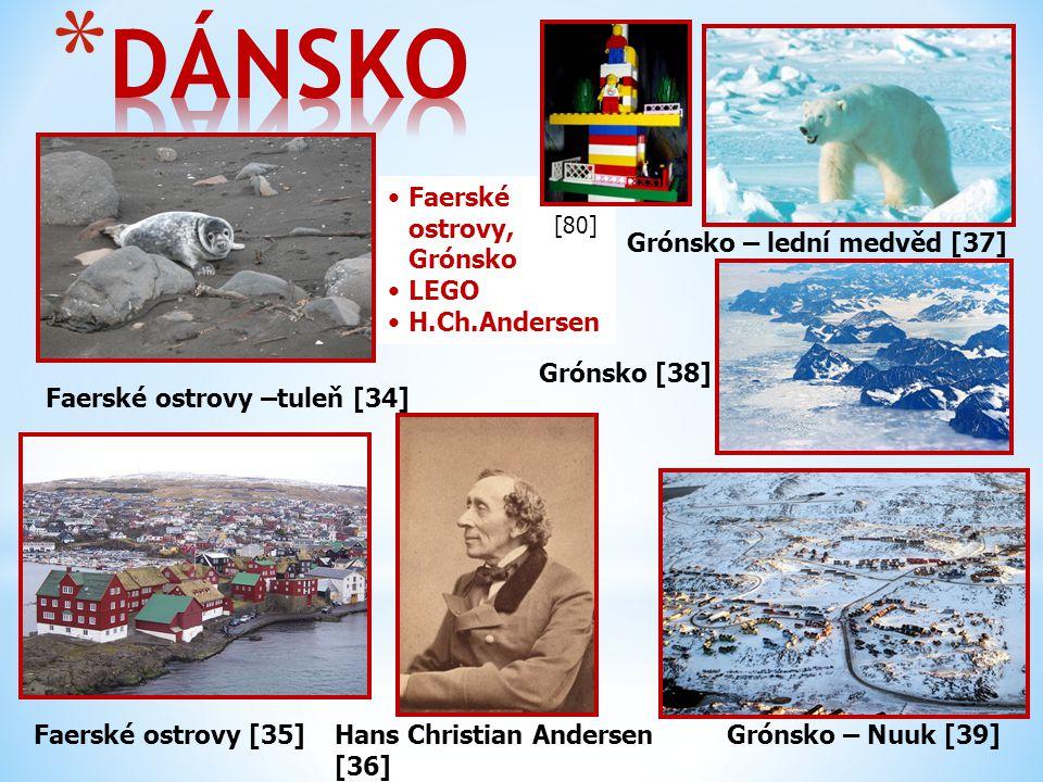 Faerské ostrovy –tuleň [34] Faerské ostrovy [35] Faerské ostrovy, Grónsko LEGO H.Ch.Andersen Grónsko – Nuuk [39]Hans Christian Andersen [36] Grónsko [