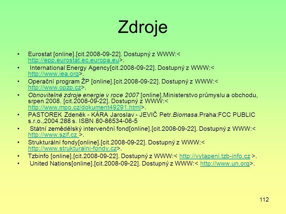 112 Zdroje Eurostat [online].[cit.2008-09-22]. Dostupný z WWW:. http://epp.eurostat.ec.europa.eu International Energy Agency[cit.2008-09-22]. Dostupný