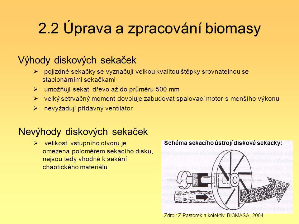 24 2.2 Úprava a zpracování biomasy Výhody diskových sekaček  pojízdné sekačky se vyznačují velkou kvalitou štěpky srovnatelnou se stacionárními sekač