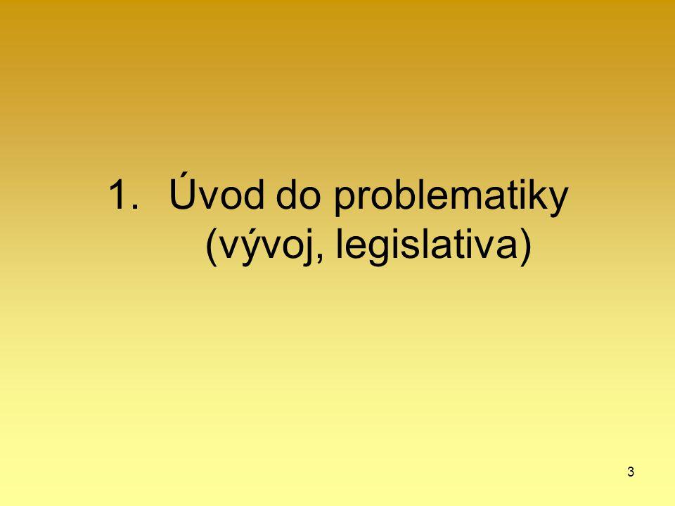 3 1.Úvod do problematiky (vývoj, legislativa)