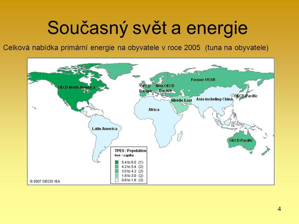 4 Současný svět a energie Celková nabídka primární energie na obyvatele v roce 2005 (tuna na obyvatele)