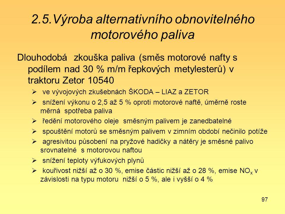 97 2.5.Výroba alternativního obnovitelného motorového paliva Dlouhodobá zkouška paliva (směs motorové nafty s podílem nad 30 % m/m řepkových metyleste