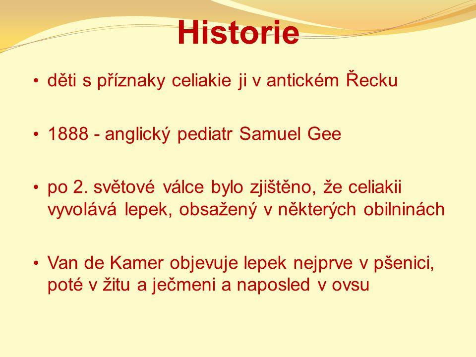 Historie děti s příznaky celiakie ji v antickém Řecku 1888 - anglický pediatr Samuel Gee po 2. světové válce bylo zjištěno, že celiakii vyvolává lepek
