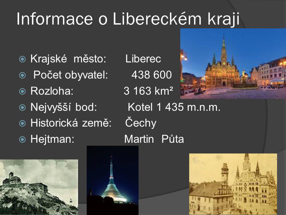 Informace o Libereckém kraji  Krajské město: Liberec  Počet obyvatel:438 600  Rozloha: 3 163 km²  Nejvyšší bod: Kotel 1 435 m.n.m.