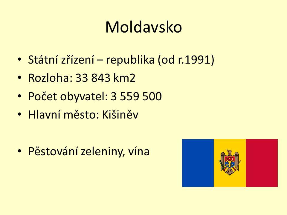 Moldavsko Státní zřízení – republika (od r.1991) Rozloha: 33 843 km2 Počet obyvatel: 3 559 500 Hlavní město: Kišiněv Pěstování zeleniny, vína