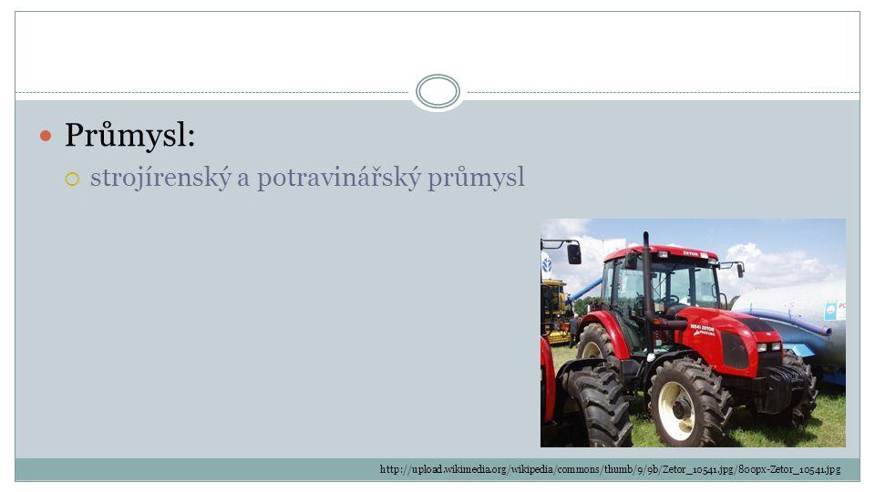 Průmysl:  strojírenský a potravinářský průmysl http://upload.wikimedia.org/wikipedia/commons/thumb/9/9b/Zetor_10541.jpg/800px-Zetor_10541.jpg
