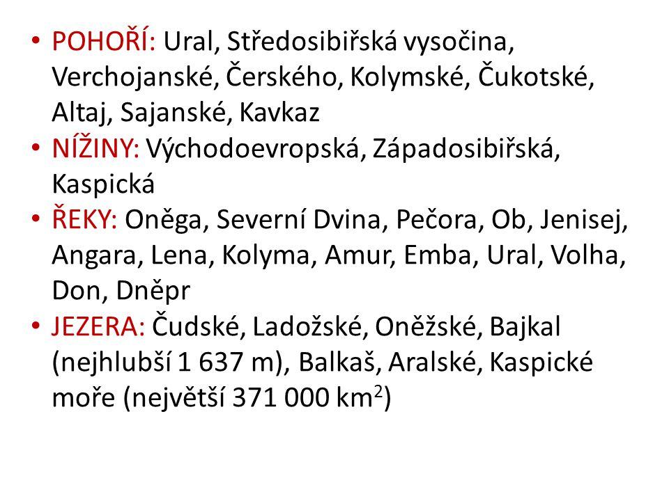 POHOŘÍ: Ural, Středosibiřská vysočina, Verchojanské, Čerského, Kolymské, Čukotské, Altaj, Sajanské, Kavkaz NÍŽINY: Východoevropská, Západosibiřská, Ka