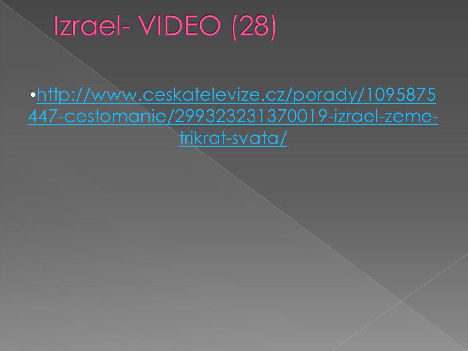 http://www.ceskatelevize.cz/porady/1095875 447-cestomanie/299323231370019-izrael-zeme- trikrat-svata/ http://www.ceskatelevize.cz/porady/1095875 447-c