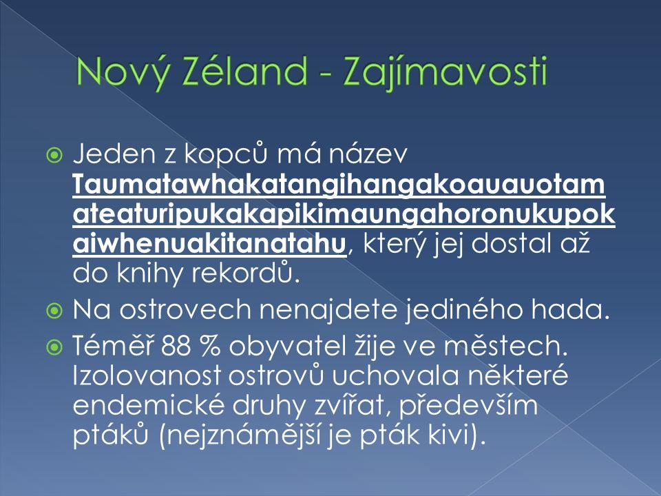  Jeden z kopců má název Taumatawhakatangihangakoauauotam ateaturipukakapikimaungahoronukupok aiwhenuakitanatahu, který jej dostal až do knihy rekordů