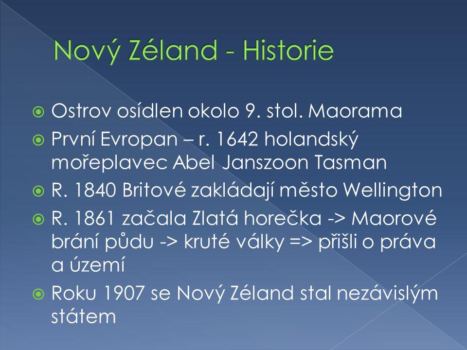  Ostrov osídlen okolo 9. stol. Maorama  První Evropan – r. 1642 holandský mořeplavec Abel Janszoon Tasman  R. 1840 Britové zakládají město Wellingt
