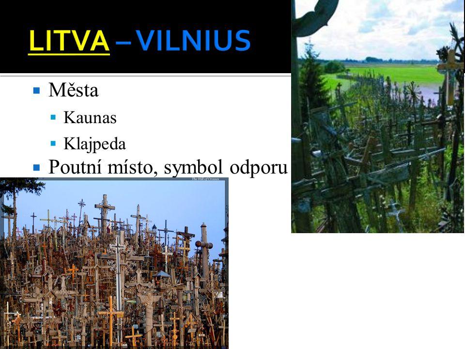  Města  Kaunas  Klajpeda  Poutní místo, symbol odporu