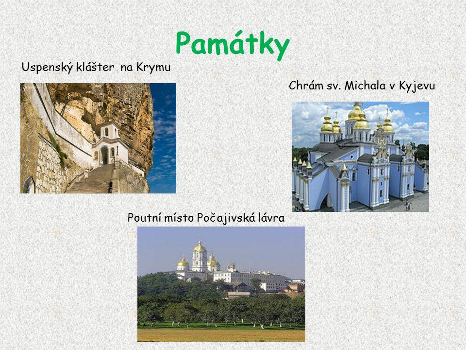 Památky Uspenský klášter na Krymu Chrám sv. Michala v Kyjevu Poutní místo Počajivská lávra