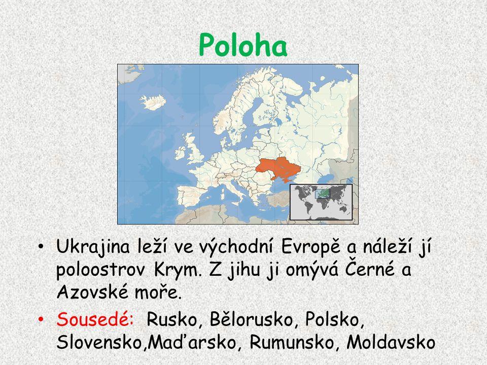 Poloha Ukrajina leží ve východní Evropě a náleží jí poloostrov Krym. Z jihu ji omývá Černé a Azovské moře. Sousedé: Rusko, Bělorusko, Polsko, Slovensk