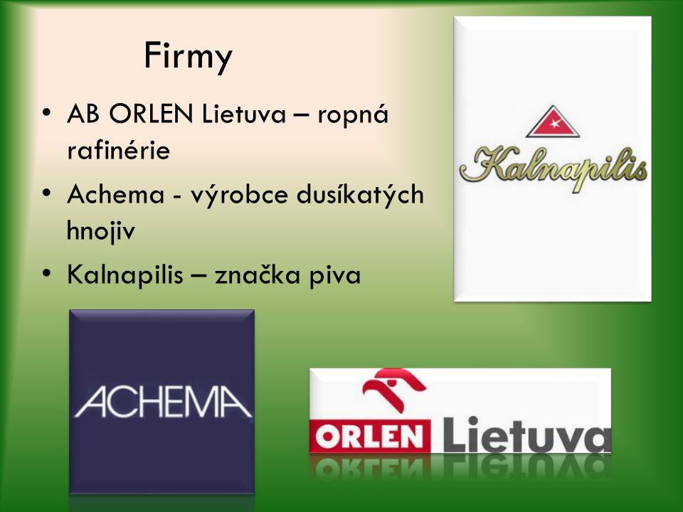 Firmy AB ORLEN Lietuva – ropná rafinérie Achema - výrobce dusíkatých hnojiv Kalnapilis – značka piva