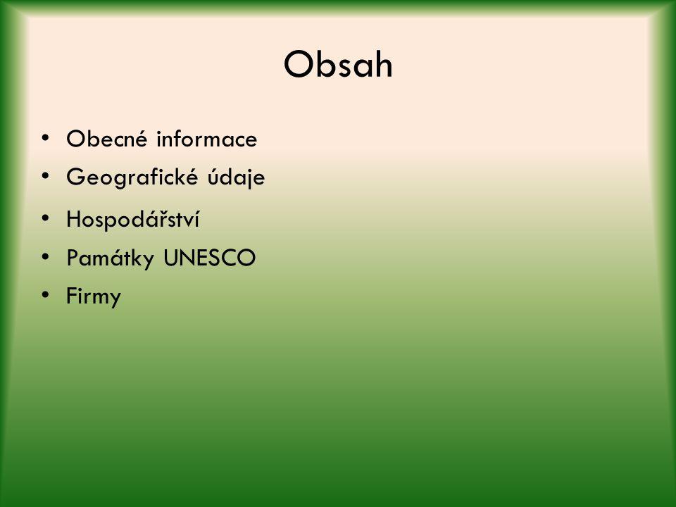 Obsah Obecné informace Geografické údaje Hospodářství Památky UNESCO Firmy