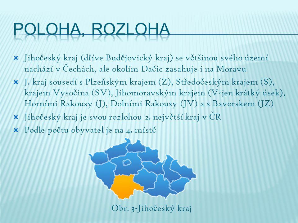  Jiho č eský kraj (d ř íve Bud ě jovický kraj) se v ě tšinou svého území nachází v Č echách, ale okolím Da č ic zasahuje i na Moravu  J.