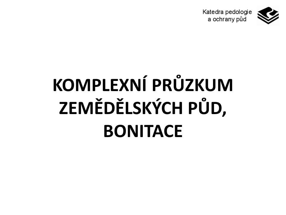 KOMPLEXNÍ PRŮZKUM ZEMĚDĚLSKÝCH PŮD, BONITACE