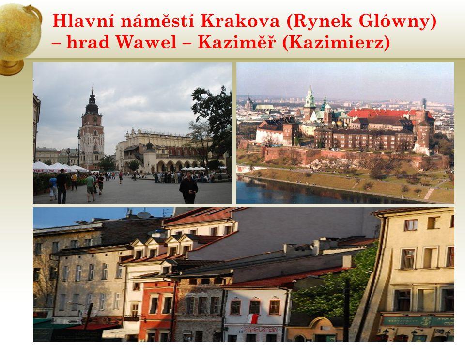 Hlavní náměstí Krakova (Rynek Glówny) – hrad Wawel – Kaziměř (Kazimierz)