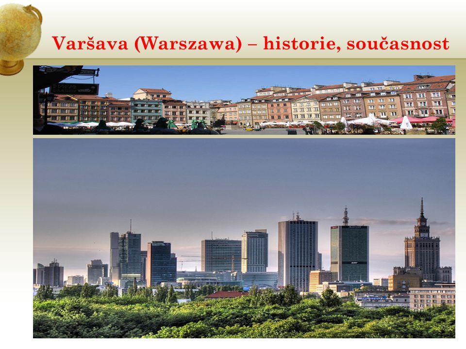 Varšava (Warszawa) – historie, současnost