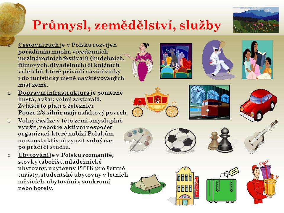 Průmysl, zemědělství, služby o Cestovní ruch je v Polsku rozvíjen pořádáním mnoha vícedenních mezinárodních festivalů (hudebních, filmových, divadelní