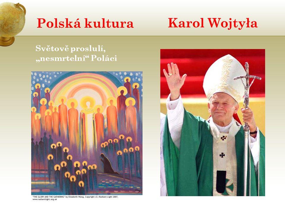 """Polská kultura Světově proslulí, """"nesmrtelní"""" Poláci Karol Wojtyła"""