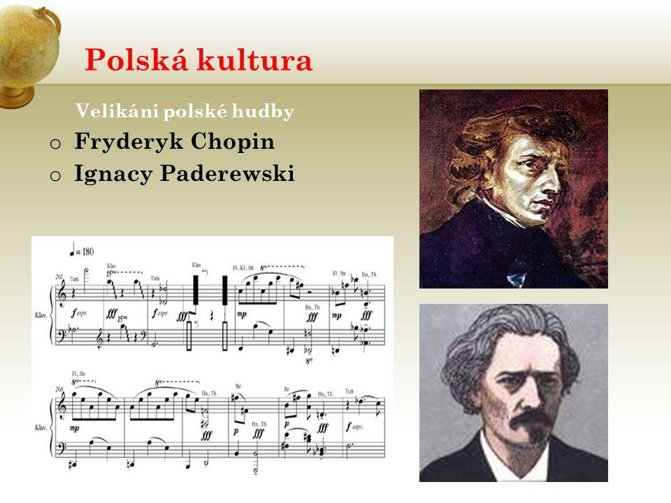 Polská kultura Velikáni polské hudby o Fryderyk Chopin o Ignacy Paderewski