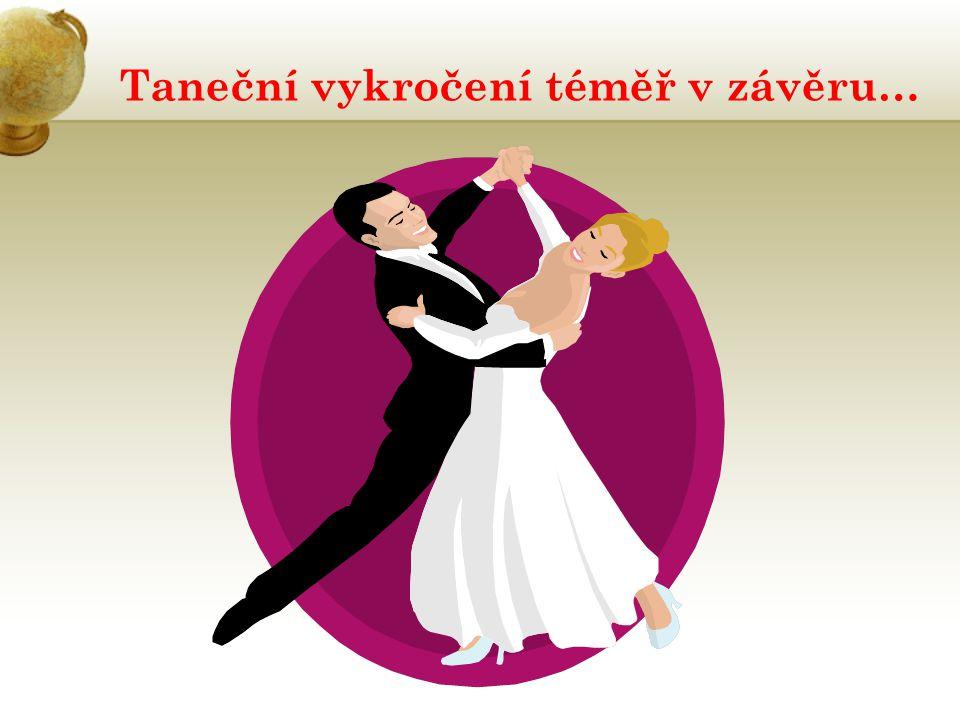 Taneční vykročení téměř v závěru…