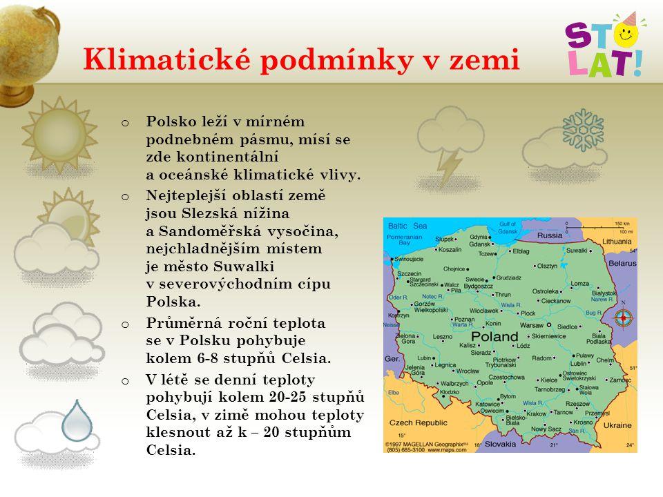 Klimatické podmínky v zemi o Polsko leží v mírném podnebném pásmu, mísí se zde kontinentální a oceánské klimatické vlivy. o Nejteplejší oblastí země j