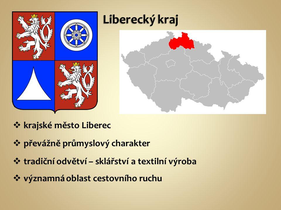  převážně průmyslový charakter  krajské město Liberec  významná oblast cestovního ruchu  tradiční odvětví – sklářství a textilní výroba