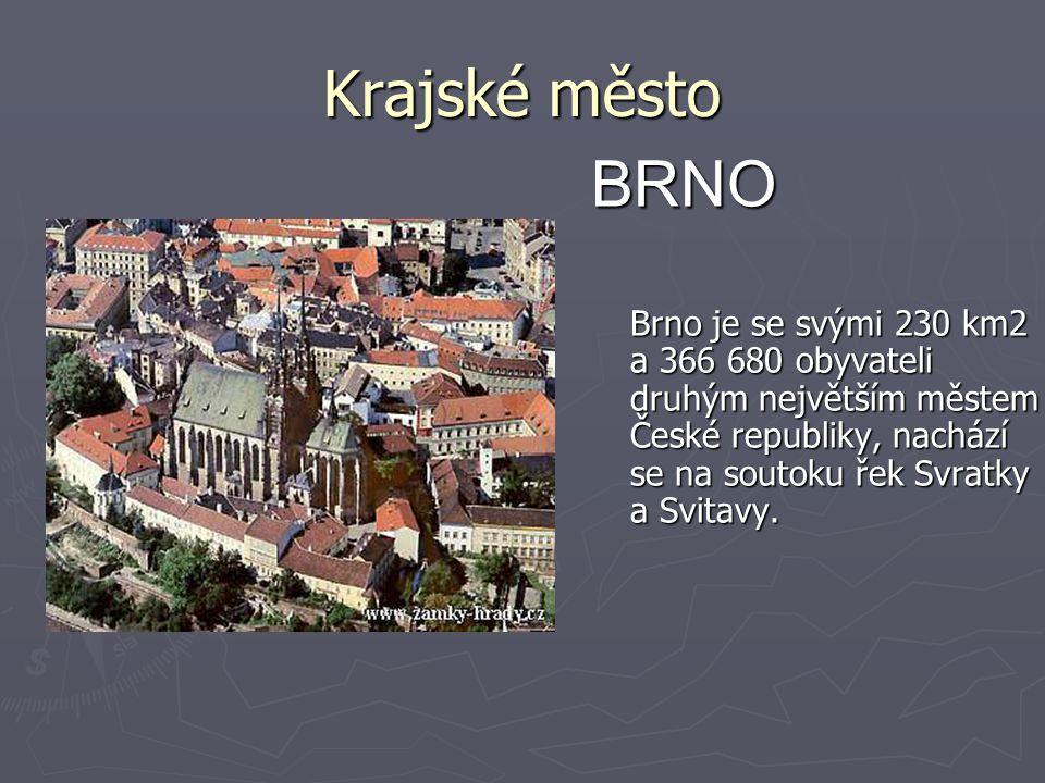 Krajské město BRNO Brno je se svými 230 km2 a 366 680 obyvateli druhým největším městem České republiky, nachází se na soutoku řek Svratky a Svitavy.