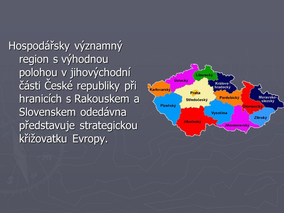 Hospodářsky významný region s výhodnou polohou v jihovýchodní části České republiky při hranicích s Rakouskem a Slovenskem odedávna představuje strate