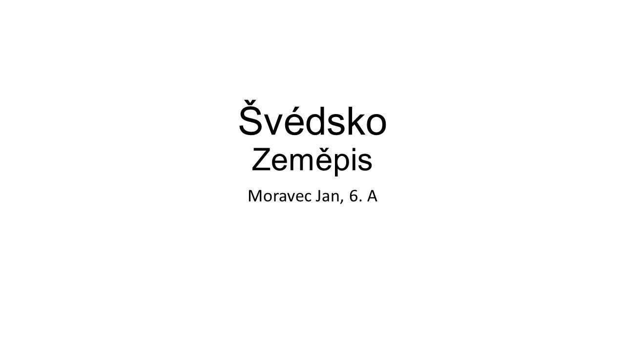 Švédsko Zeměpis Moravec Jan, 6. A