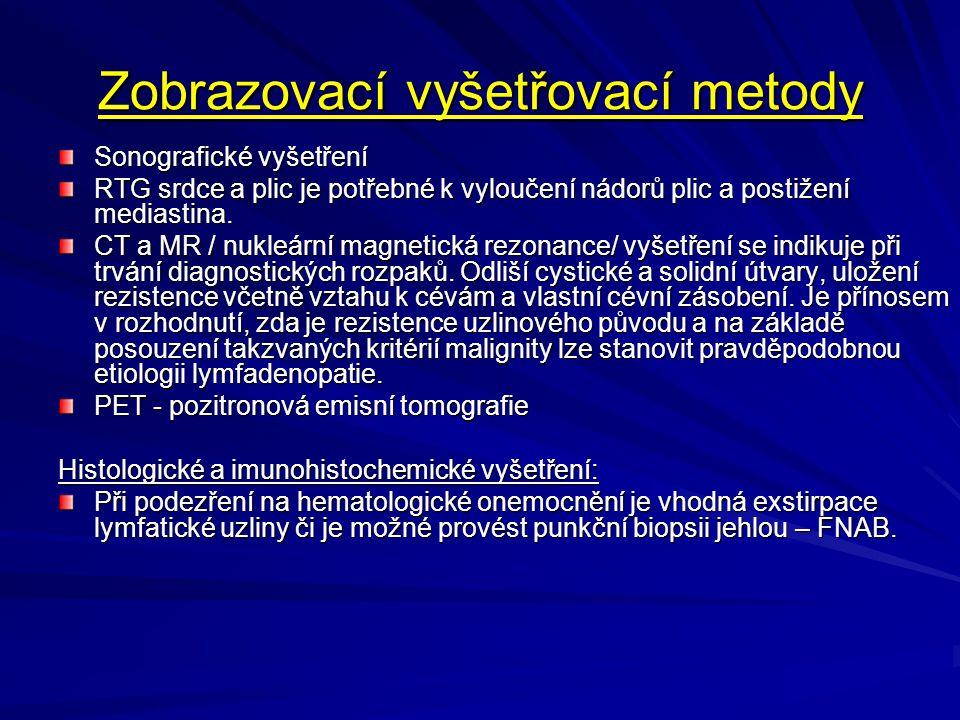 Zobrazovací vyšetřovací metody Sonografické vyšetření RTG srdce a plic je potřebné k vyloučení nádorů plic a postižení mediastina. CT a MR / nukleární