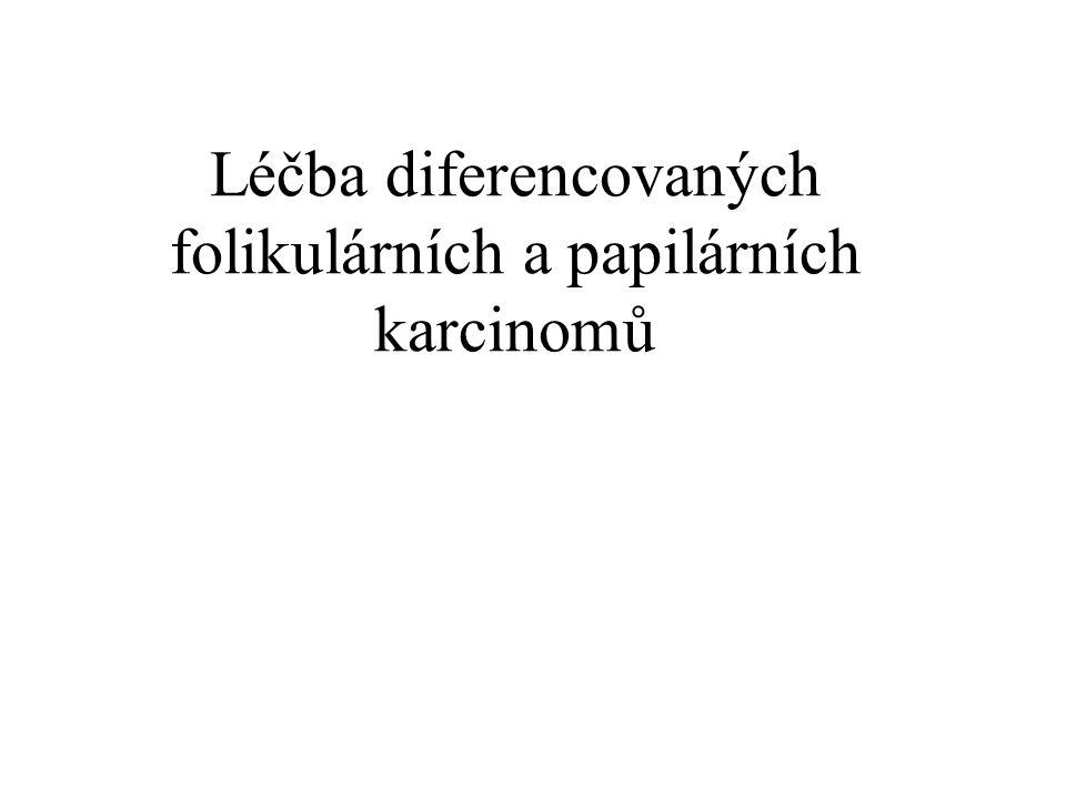 Léčba diferencovaných folikulárních a papilárních karcinomů