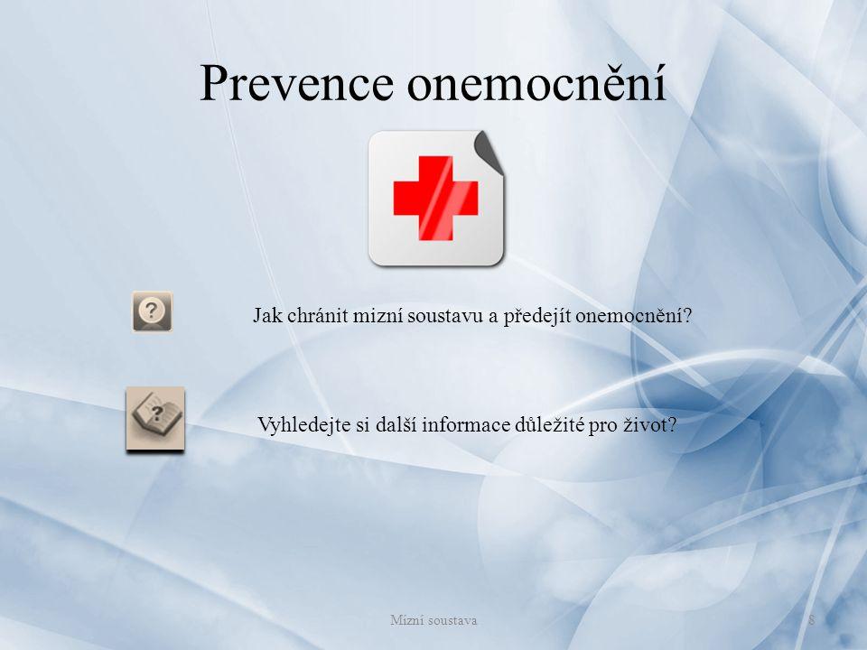 Prevence onemocnění Jak chránit mizní soustavu a předejít onemocnění? Vyhledejte si další informace důležité pro život? 8Mízní soustava