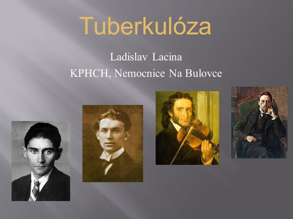 Ladislav Lacina KPHCH, Nemocnice Na Bulovce Tuberkulóza