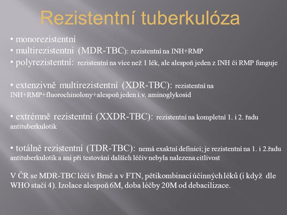 Rezistentní tuberkulóza monorezistentní multirezistentni (MDR-TBC ): rezistentní na INH+RMP polyrezistentní: rezistentní na více než 1 lék, ale alespoň jeden z INH či RMP funguje extenzivně multirezistentní (XDR-TBC): rezistentní na INH+RMP+fluorochinolony+alespoň jeden i.v.