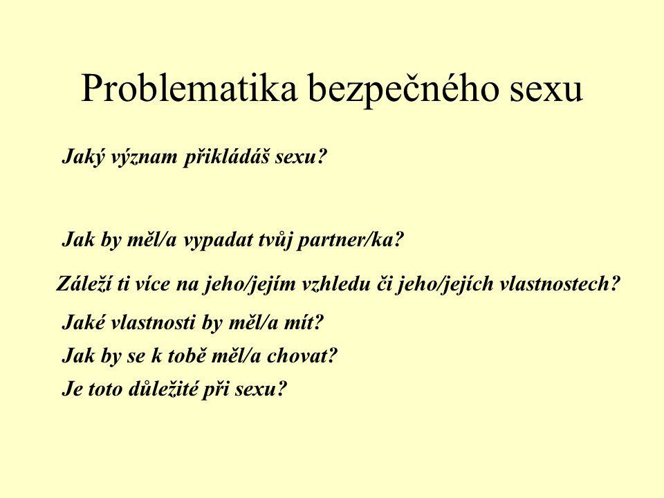 Problematika bezpečného sexu Jaký význam přikládáš sexu.