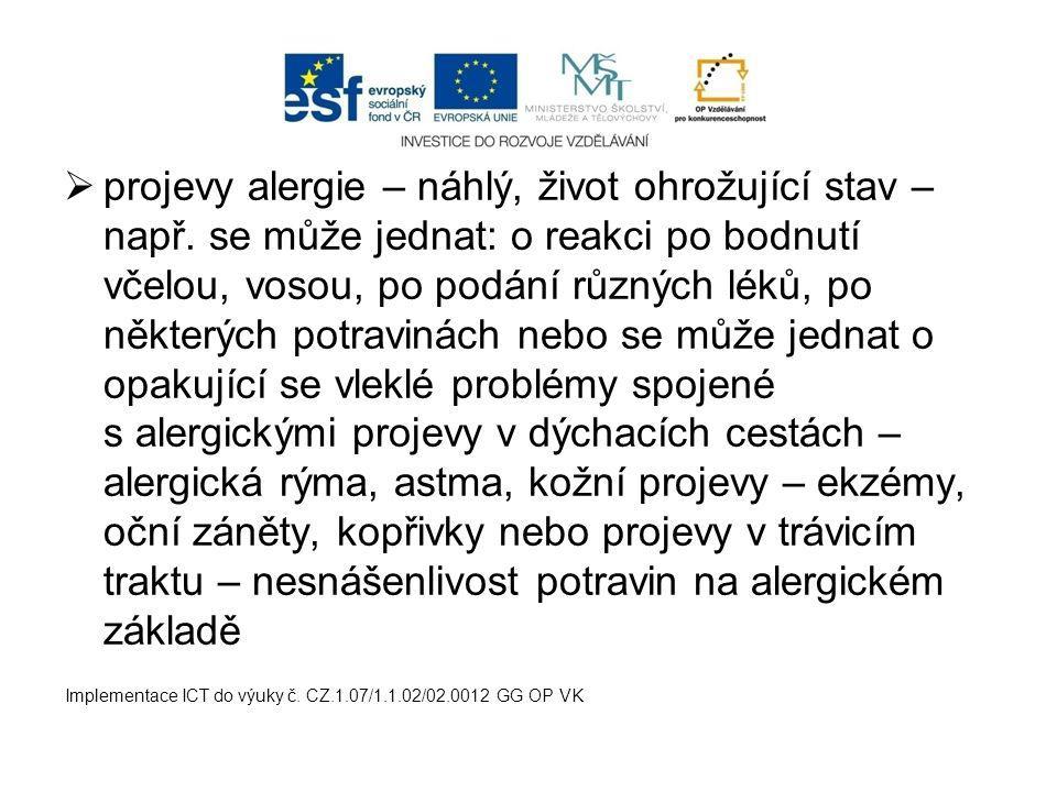  projevy alergie – náhlý, život ohrožující stav – např.