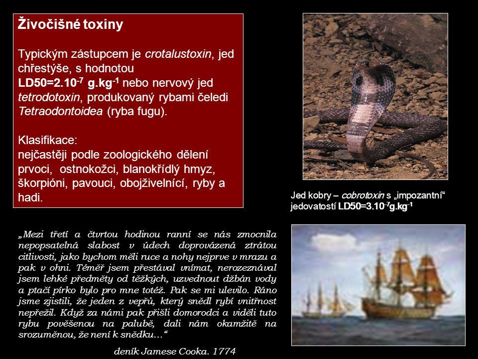 Živočišné toxiny Typickým zástupcem je crotalustoxin, jed chřestýše, s hodnotou LD50=2.10 -7 g.kg -1 nebo nervový jed tetrodotoxin, produkovaný rybami čeledi Tetraodontoidea (ryba fugu).