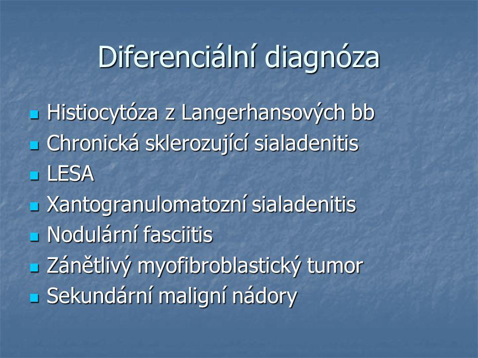 Diferenciální diagnóza Histiocytóza z Langerhansových bb Histiocytóza z Langerhansových bb Chronická sklerozující sialadenitis Chronická sklerozující