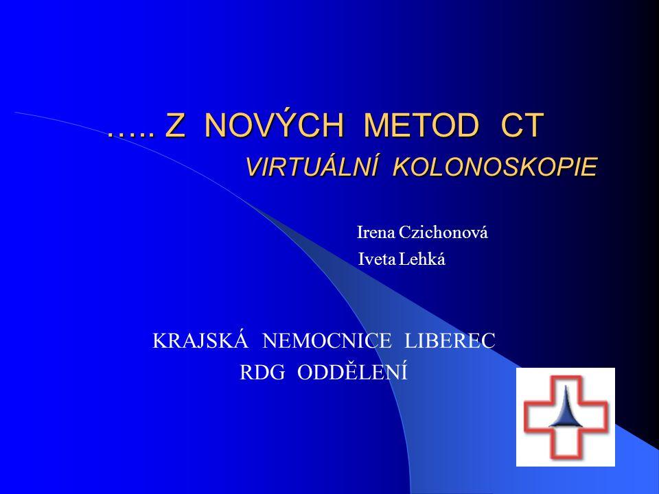 CT kolonoskopie Vyšetření tlustého střeva a konečníku, kdy pomocí CT přístroje získáváme jejich prostorový obraz
