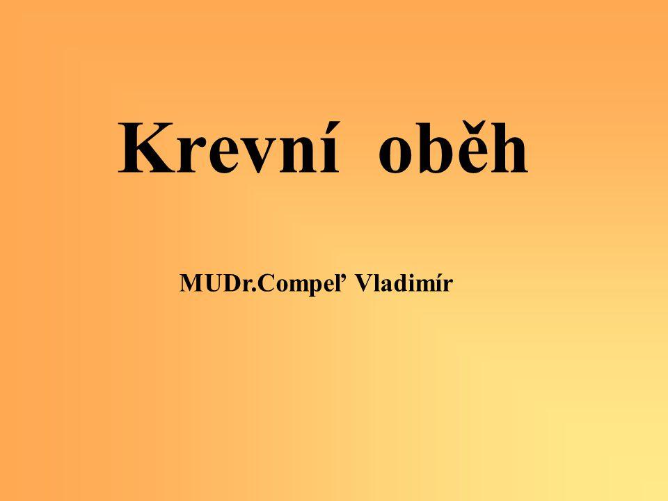 MUDr.Compeľ Vladimír Krevní oběh