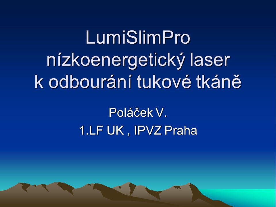 LumiSlimPro nízkoenergetický laser k odbourání tukové tkáně Poláček V. 1.LF UK, IPVZ Praha