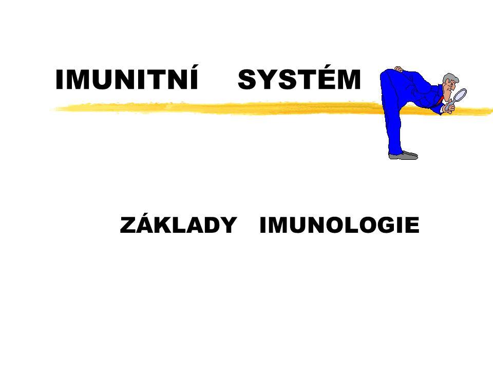 IMUNITNÍ SYSTÉM ZÁKLADY IMUNOLOGIE
