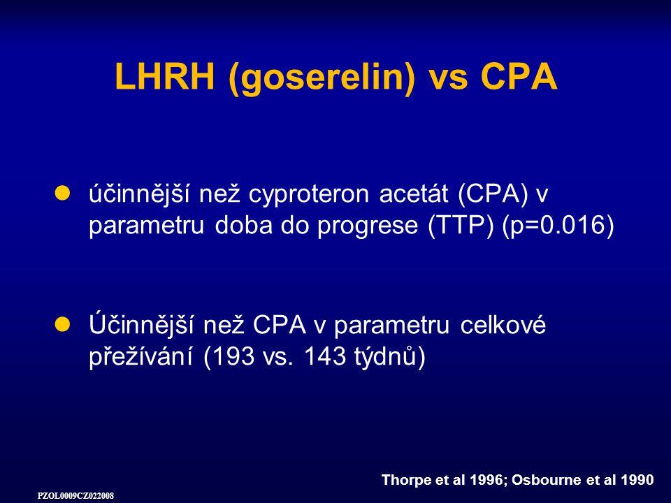 PZOL0009CZ022008 LHRH (goserelin) vs CPA účinnější než cyproteron acetát (CPA) v parametru doba do progrese (TTP) (p=0.016) Účinnější než CPA v parametru celkové přežívání (193 vs.