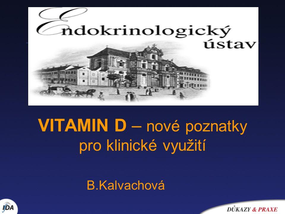 VITAMIN D – nové poznatky pro klinické využití B.Kalvachová