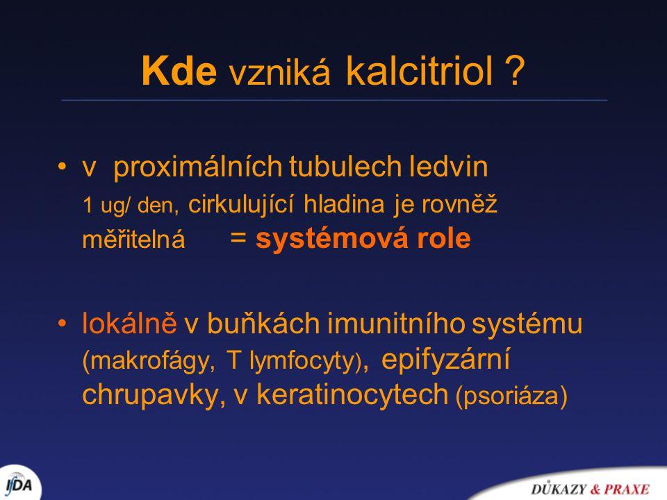 Kde vzniká kalcitriol ? v proximálních tubulech ledvin 1 ug/ den, cirkulující hladina je rovněž měřitelná = systémová role lokálně v buňkách imunitníh