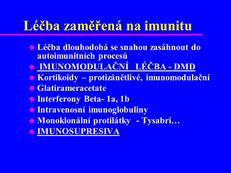 Léčba zaměřená na imunitu u Léčba dlouhodobá se snahou zasáhnout do autoimunitních procesů u IMUNOMODULAČNÍ LÉČBA - DMD u Kortikoidy – protizánětlivé,
