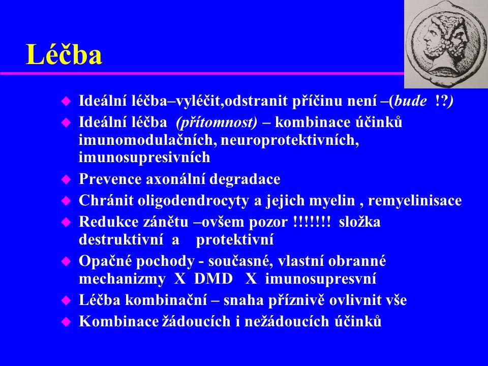 Léčba u Ideální léčba–vyléčit,odstranit příčinu není –(bude !?) u Ideální léčba (přítomnost) – kombinace účinků imunomodulačních, neuroprotektivních,